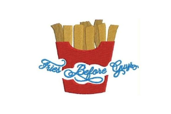Fries Before Guys House & Home Quotes Embroidery Design By Embroidery Designs - Image 1