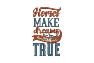 Horses Make Dreams Come True Horses Embroidery Design By Embroidery Designs