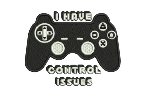 I Have Control Issues Games & Leisure Embroidery Design By Embroidery Designs - Image 1