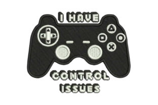 I Have Control Issues Games & Leisure Embroidery Design By Embroidery Designs