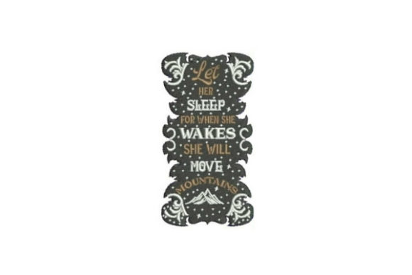 Let Her Sleep Inspirational Embroidery Design By Embroidery Designs