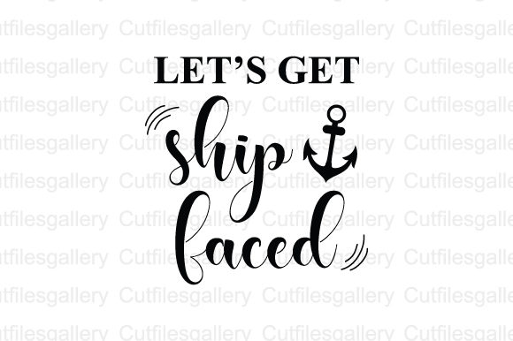 Download Free Let S Get Ship Faced Graphic By Cutfilesgallery Creative Fabrica SVG Cut Files