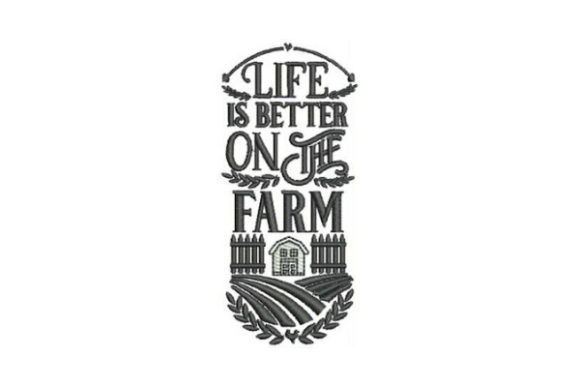 Life is Better Farm & Country Embroidery Design By Embroidery Designs - Image 1