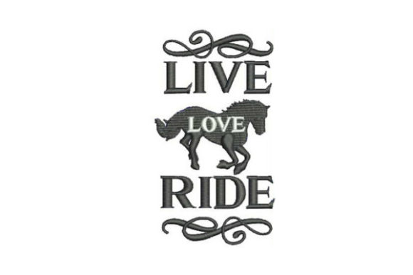 Live Love Ride Horses Embroidery Design By Embroidery Designs - Image 1