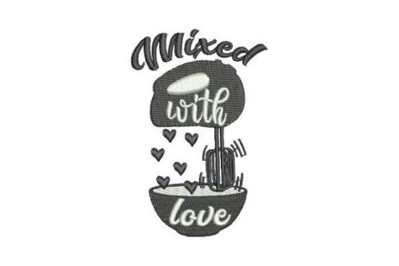 Mixed with Love Kitchen & Cooking Embroidery Design By Embroidery Designs - Image 1