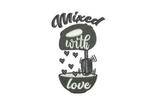 Mixed with Love Kitchen & Cooking Embroidery Design By Embroidery Designs
