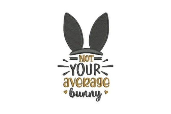 Not Your Average Bunny Easter Embroidery Design By Embroidery Designs - Image 1