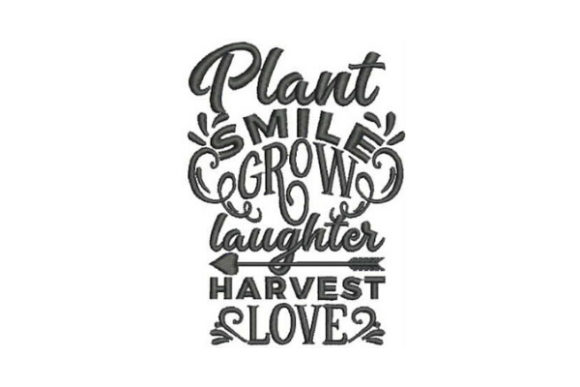 Plant Smile Grow House & Home Quotes Embroidery Design By Embroidery Designs - Image 1