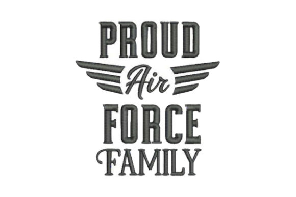 Proud Air Force Family Military Embroidery Design By Embroidery Designs - Image 1