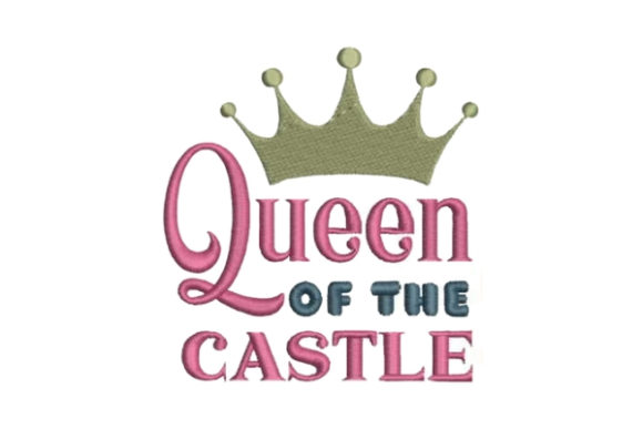 Queen of the Castle Mother Embroidery Design By Embroidery Designs - Image 1