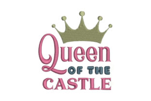 Queen of the Castle Mother Embroidery Design By Embroidery Designs