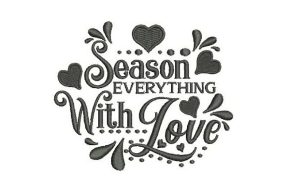 Season Everything with Love House & Home Quotes Embroidery Design By Embroidery Designs - Image 1