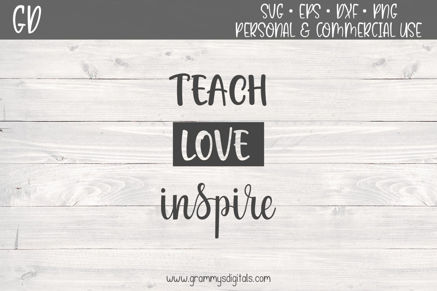 Download Free Teach Love Inspire Graphic By Grammy S Digitals Creative Fabrica for Cricut Explore, Silhouette and other cutting machines.