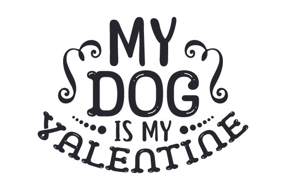 Download Free My Dog Is My Valentine Svg Cut File By Creative Fabrica Crafts for Cricut Explore, Silhouette and other cutting machines.
