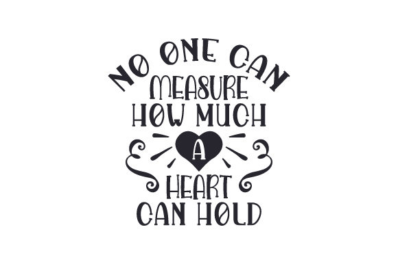 No One Can Measure How Much a Heart Can Hold Valentinstag Plotterdatei von Creative Fabrica Crafts