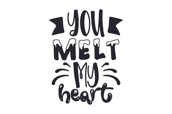 You Melt My Heart Valentine's Day Craft Cut File By Creative Fabrica Crafts