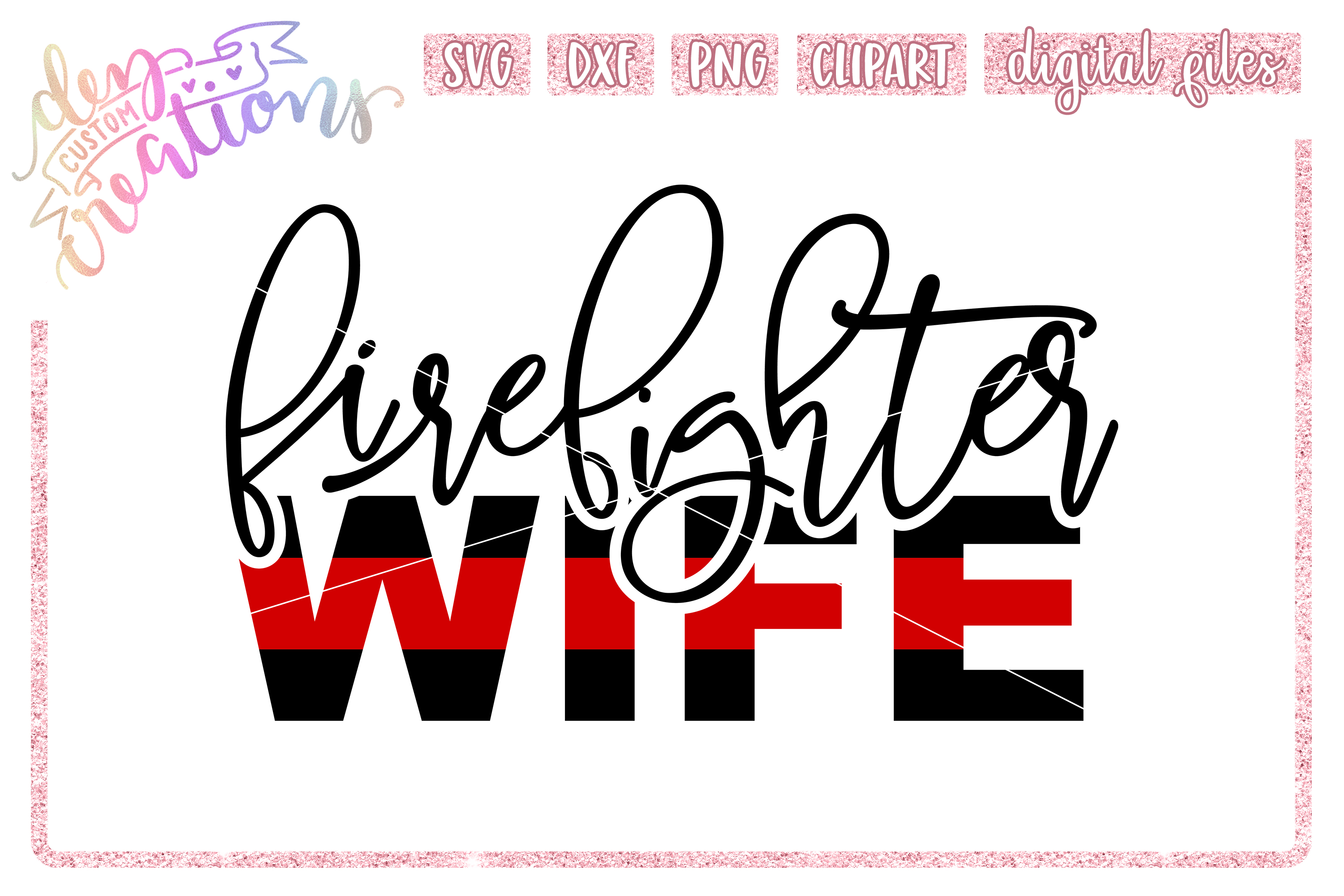 Download Free Firefighter Wife Thin Red Line Graphic By Dez Custom Creations SVG Cut Files