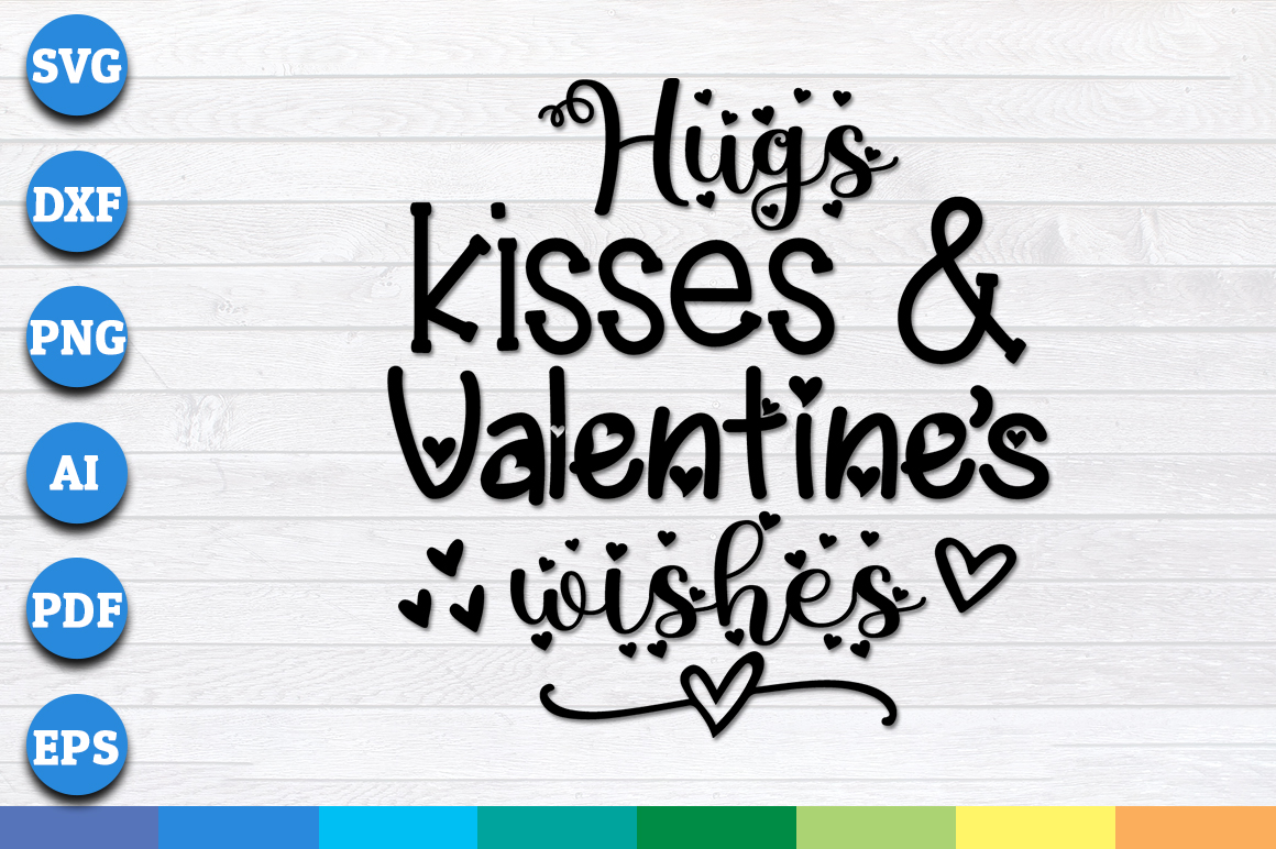 Hugs Kisses And Valentine S Wishes Graphic By