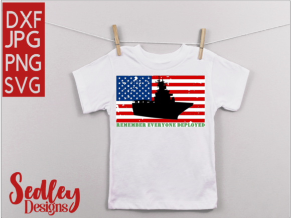 Remember Everyone Deployed (Carrier Ship) Graphic Crafts By Sedley Designs