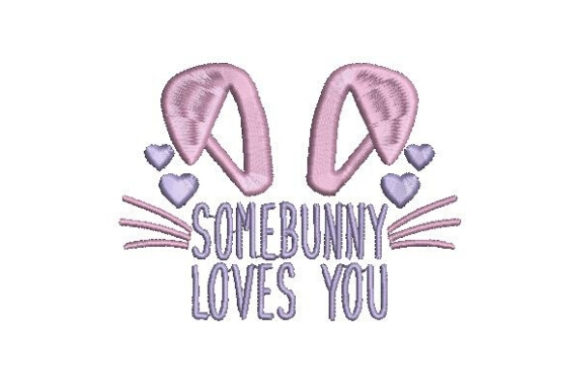 Download Free Somebunny Loves You Creative Fabrica for Cricut Explore, Silhouette and other cutting machines.