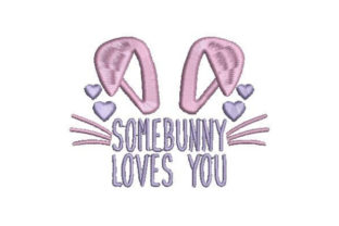 Somebunny Loves You Easter Embroidery Design By Embroidery Designs
