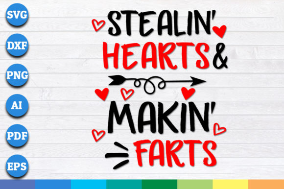 Stealin' Hearts and Makin' Farts Graphic Crafts By AartStudioExpo
