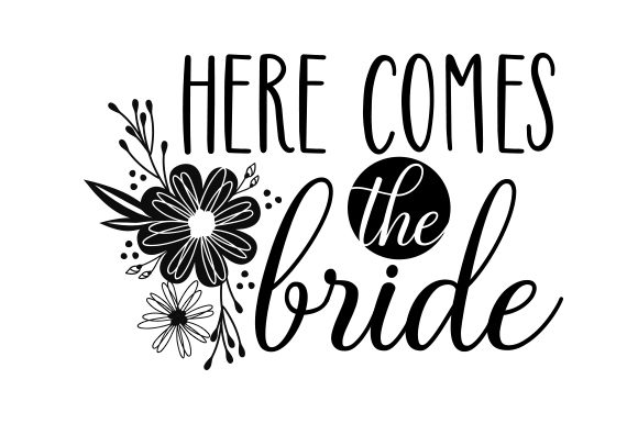 Download Free Here Comes The Bride Svg Cut File By Creative Fabrica Crafts for Cricut Explore, Silhouette and other cutting machines.