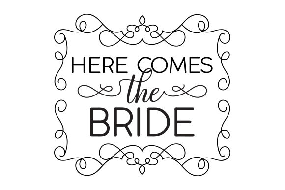Here Comes the Bride Wedding Craft Cut File By Creative Fabrica Crafts