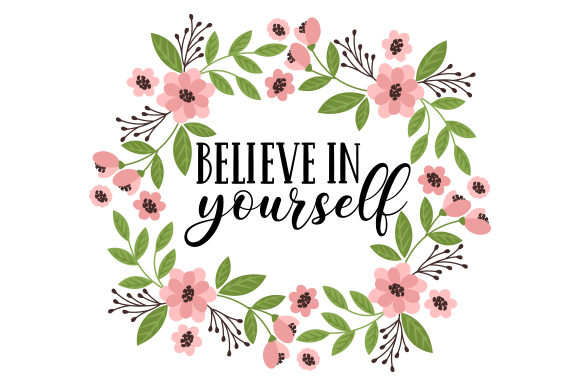 Believe in Yourself Motivation Plotterdatei von Creative Fabrica Crafts