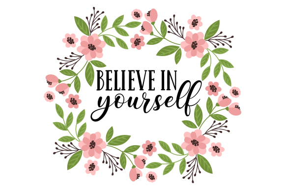 Download Free Believe In Yourself Svg Cut File By Creative Fabrica Crafts for Cricut Explore, Silhouette and other cutting machines.