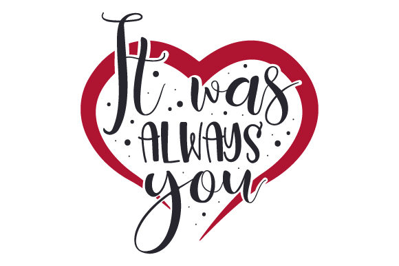 It Was Always You Valentinstag Plotterdatei von Creative Fabrica Crafts