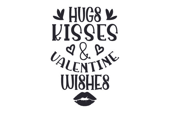 Hugs, Kisses & Valentine Wishes Valentine's Day Craft Cut File By Creative Fabrica Crafts