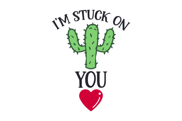 I'm Stuck on You Valentine's Day Craft Cut File By Creative Fabrica Crafts