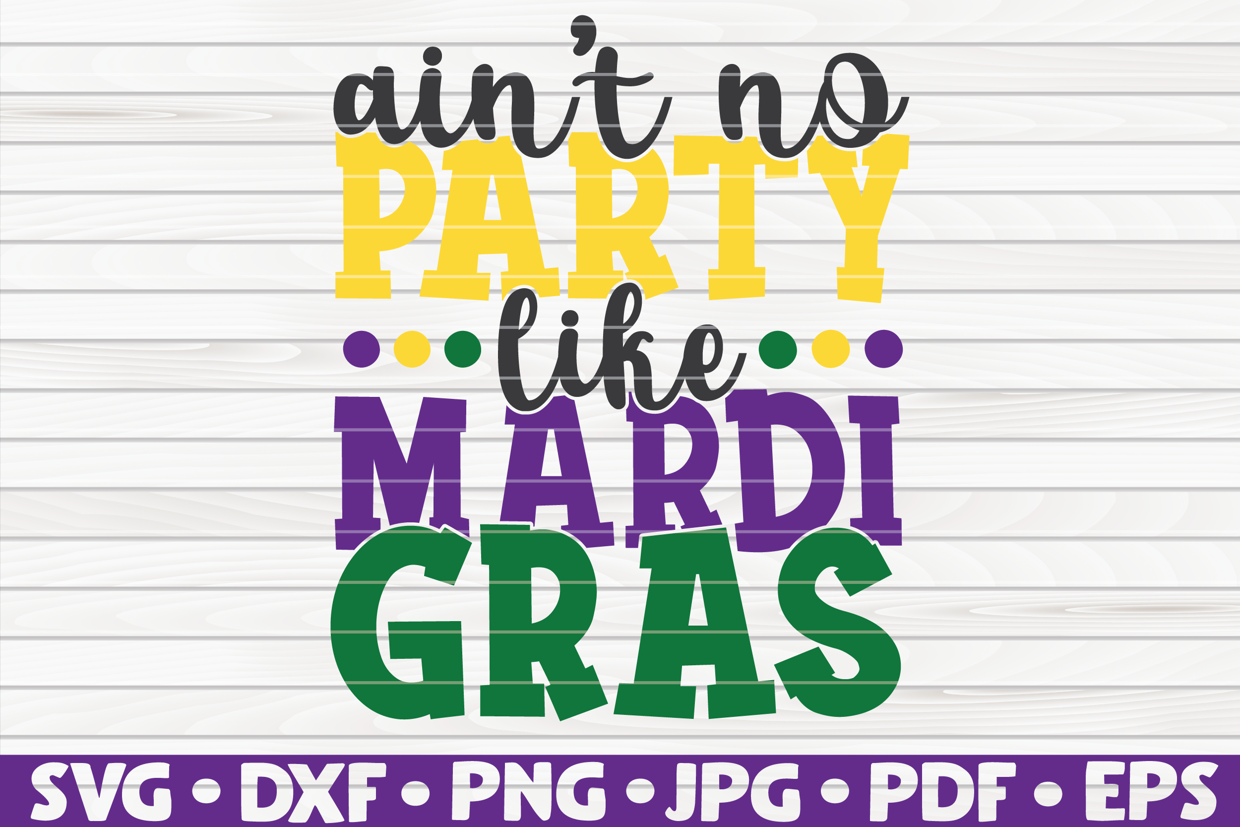 Download Free Ain T No Party Like Mardi Gras Graphic By Mihaibadea95 for Cricut Explore, Silhouette and other cutting machines.