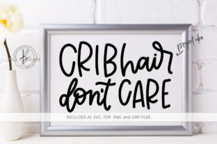 Download Free Crib Hair Don T Care Graphic By Beckmccormick Creative Fabrica for Cricut Explore, Silhouette and other cutting machines.