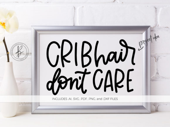 Print on Demand: Crib Hair Don't Care Graphic Crafts By BeckMcCormick