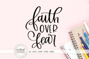 Download Free Faith Over Fear Graphic By Beckmccormick Creative Fabrica for Cricut Explore, Silhouette and other cutting machines.