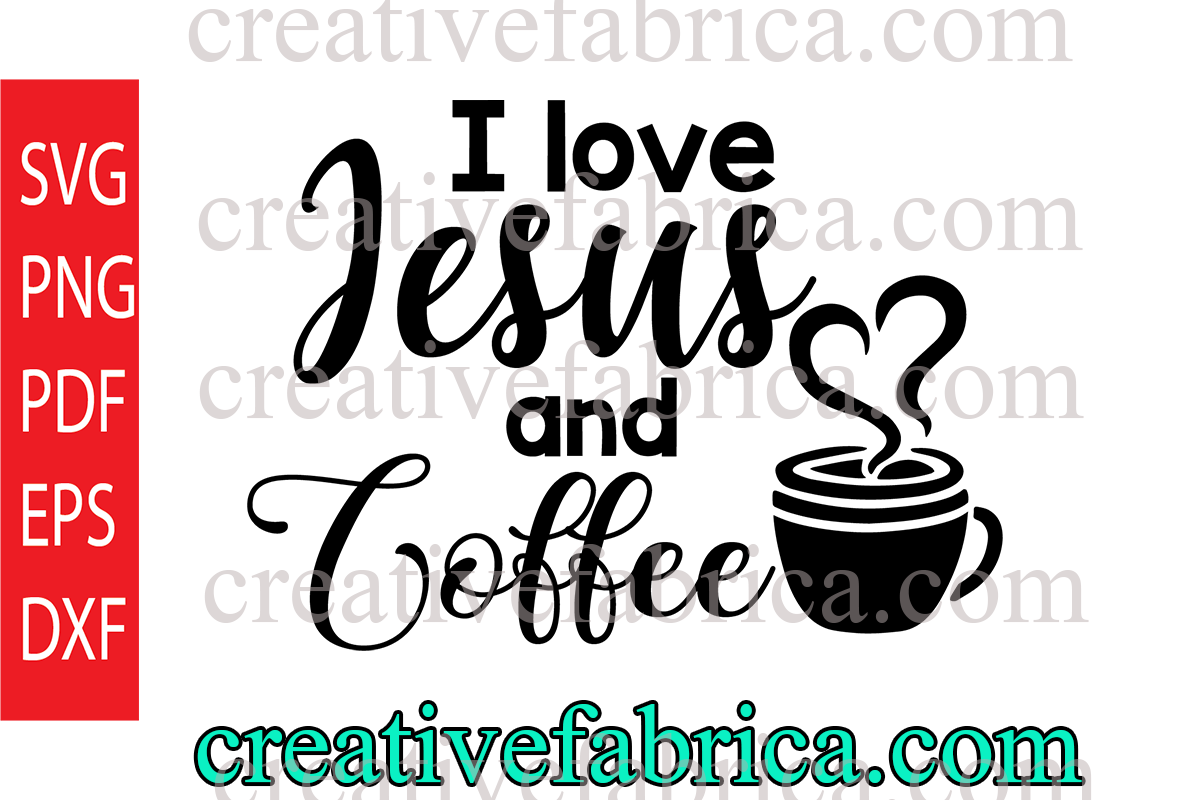 Download Free I Love Jesus And Coffee Graphic By Dobey705002 Creative Fabrica for Cricut Explore, Silhouette and other cutting machines.