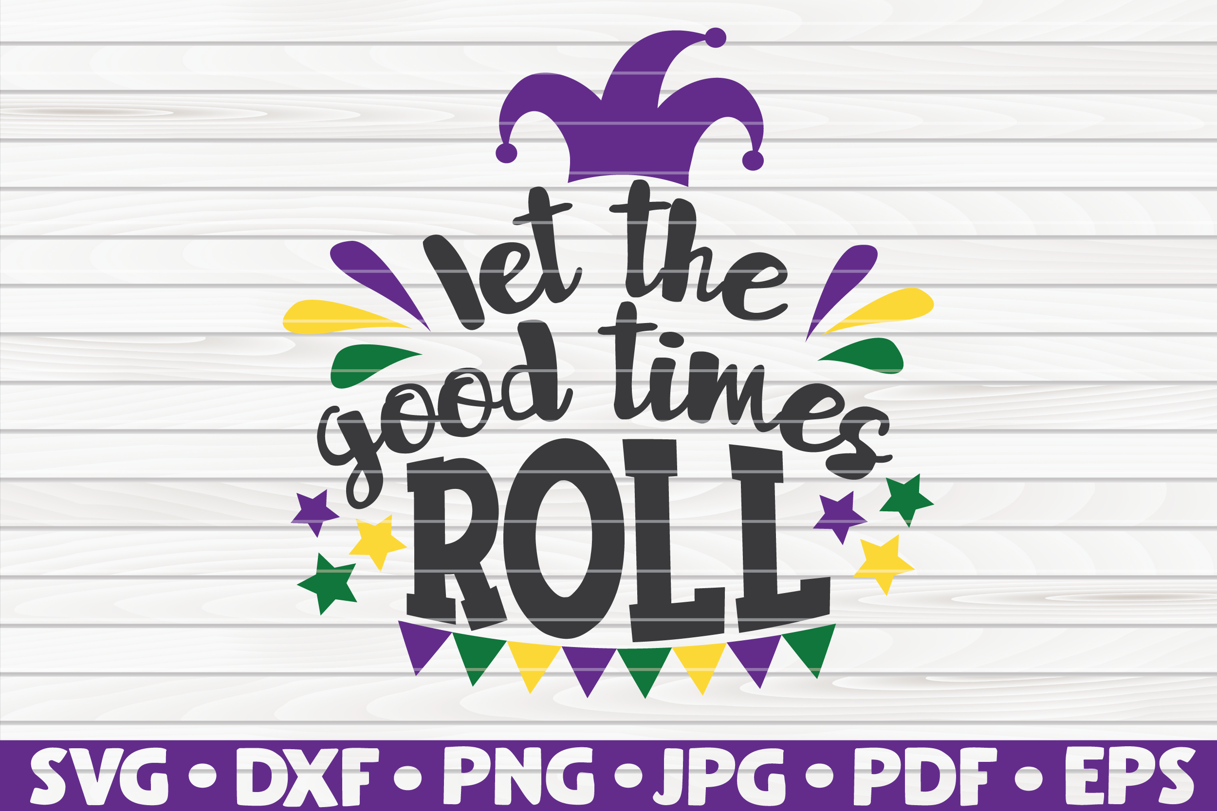 Download Free Let The Good Times Roll Graphic By Mihaibadea95 Creative Fabrica for Cricut Explore, Silhouette and other cutting machines.
