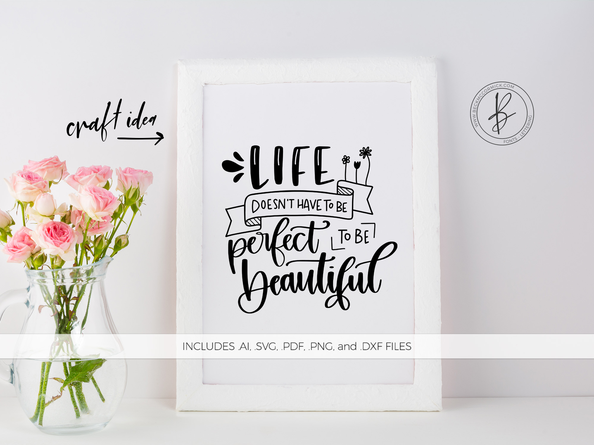Download Free Life Doesn T Have To Be Perfect Graphic By Beckmccormick for Cricut Explore, Silhouette and other cutting machines.