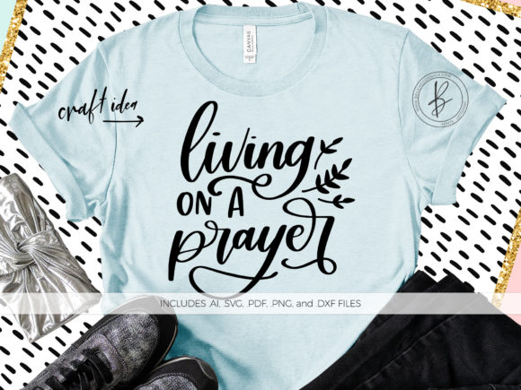 Print on Demand: Living on a Prayer Graphic Crafts By BeckMcCormick