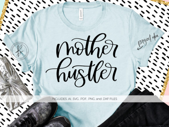 Print on Demand: Mother Hustler Graphic Crafts By BeckMcCormick