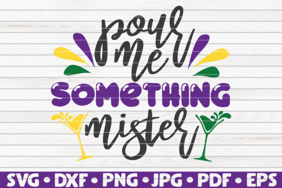Download Free Pour Me Something Mister Mardi Gras Graphic By Mihaibadea95 for Cricut Explore, Silhouette and other cutting machines.