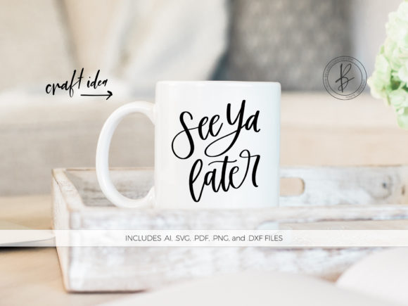 Download Free See Ya Later Graphic By Beckmccormick Creative Fabrica for Cricut Explore, Silhouette and other cutting machines.