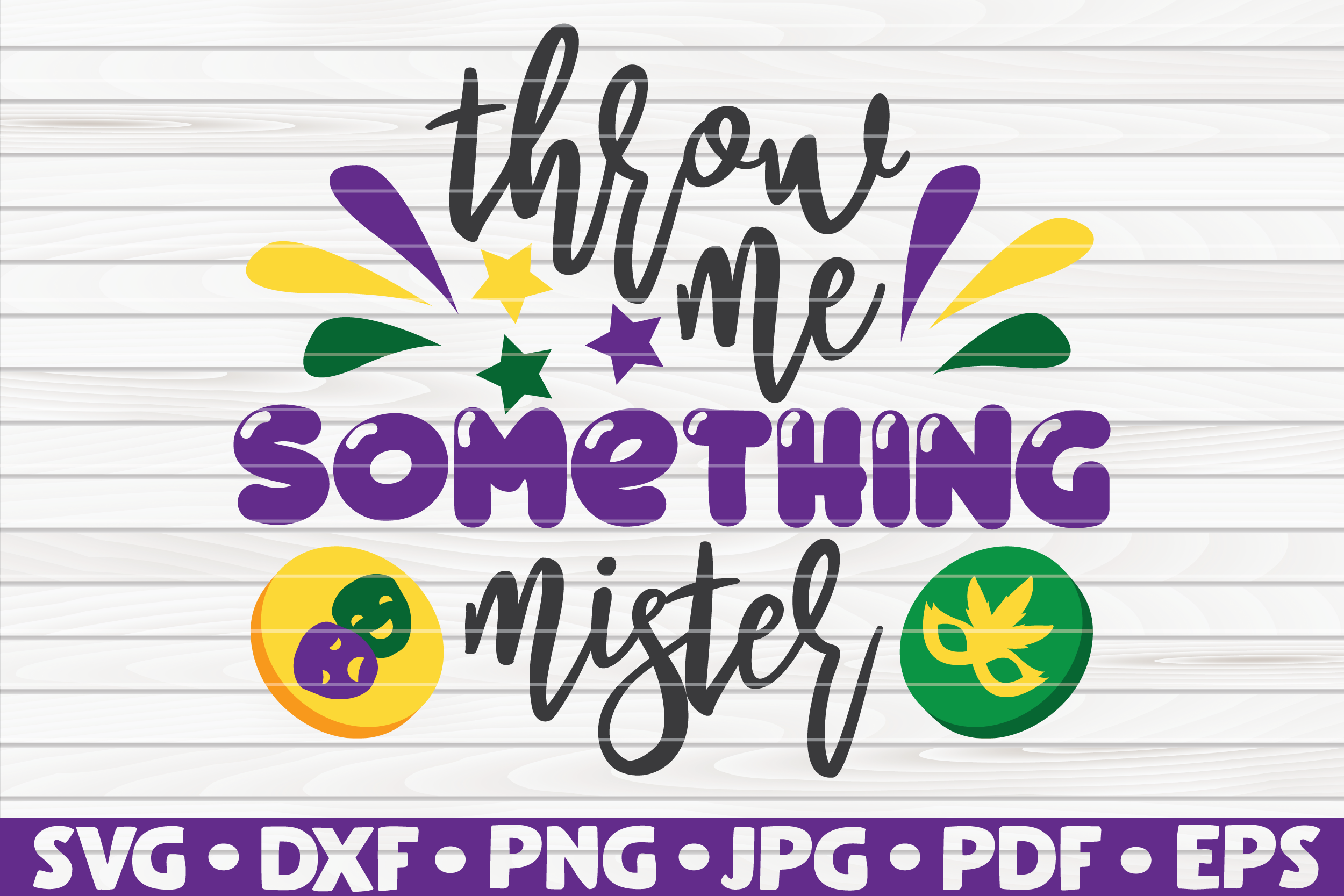 Download Free Throw Me Something Mister Mardi Gras Graphic By Mihaibadea95 for Cricut Explore, Silhouette and other cutting machines.