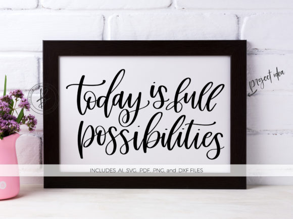 Print on Demand: Today is Full of Possibilities Graphic Crafts By BeckMcCormick