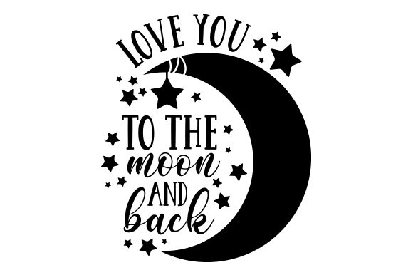 Love You to the Moon and Back Amor Archivo de Corte Craft Por Creative Fabrica Crafts