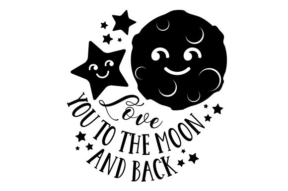 Love You to the Moon and Back Liebe Plotterdatei von Creative Fabrica Crafts