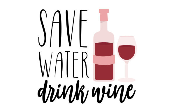 Save Water, Drink Wine Winter Craft Cut File By Creative Fabrica Crafts