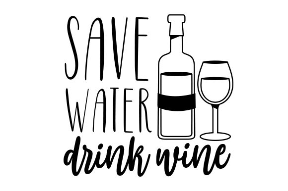 Save Water, Drink Wine Winter Craft Cut File By Creative Fabrica Crafts - Image 2